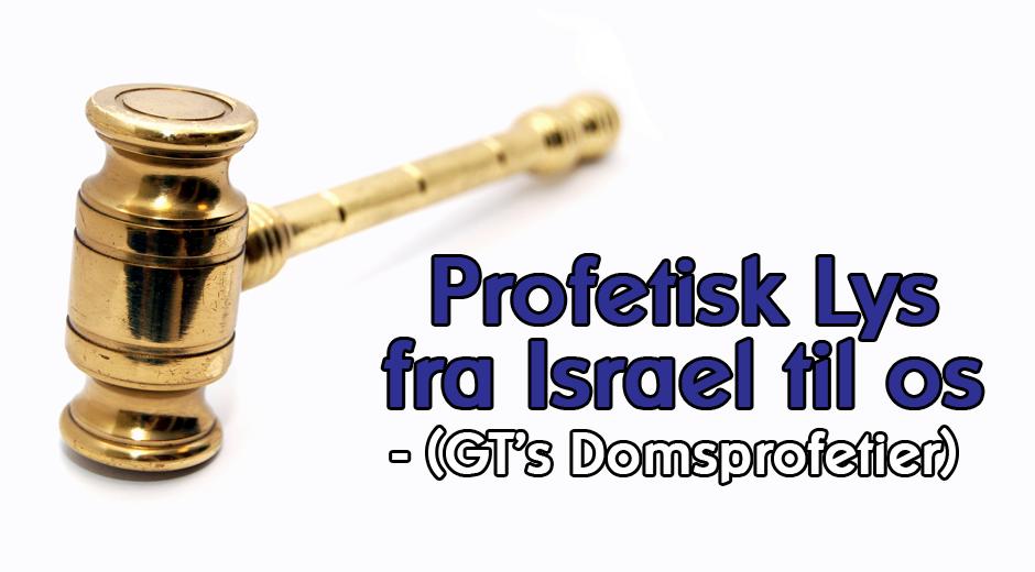 Profetisk Lys fra Israel til os (GT's Domsprofetier)
