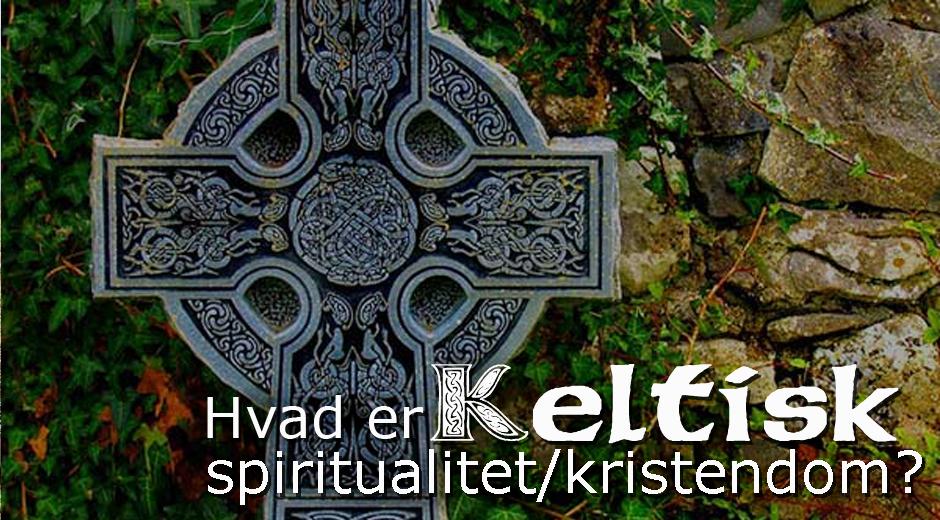 Hvad er keltisk spiritualitet- kristendom