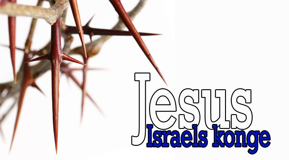 Jesus – Israels konge