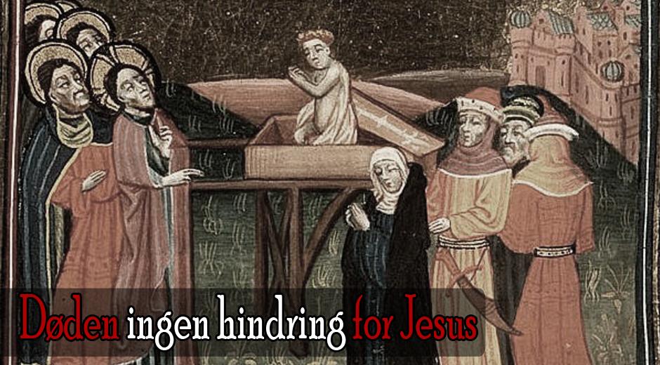 Døden ingen hindring for Jesus