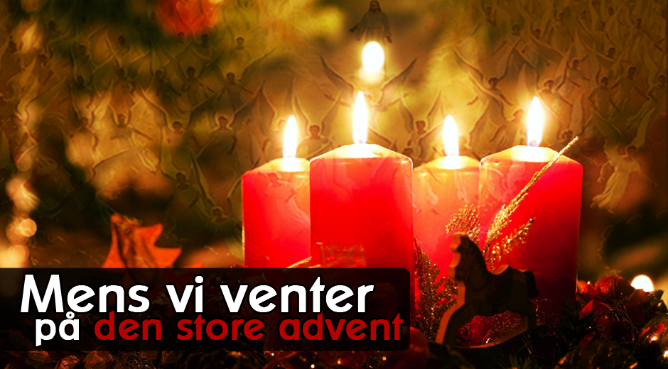 Mens vi venter på den store advent