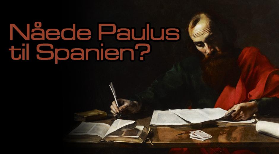 Nåede Paulus til Spanien
