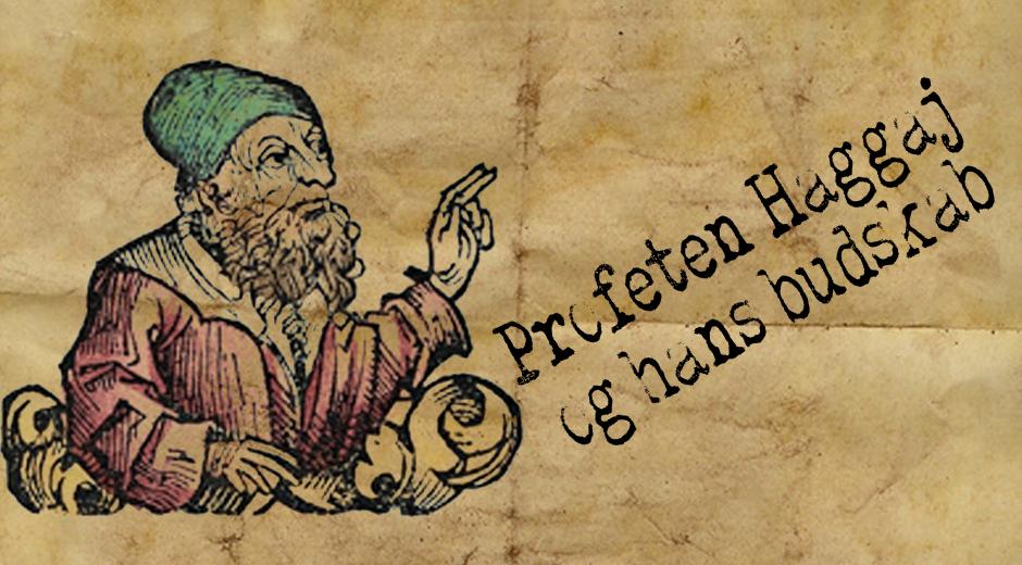 Profeten Haggaj og hans budskab