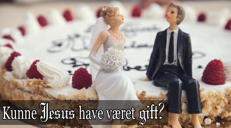 Kunne Jesus have været gift