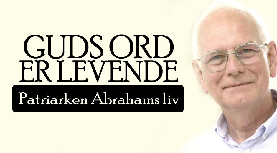 Guds ord er levende - Patriarken Abrahams liv