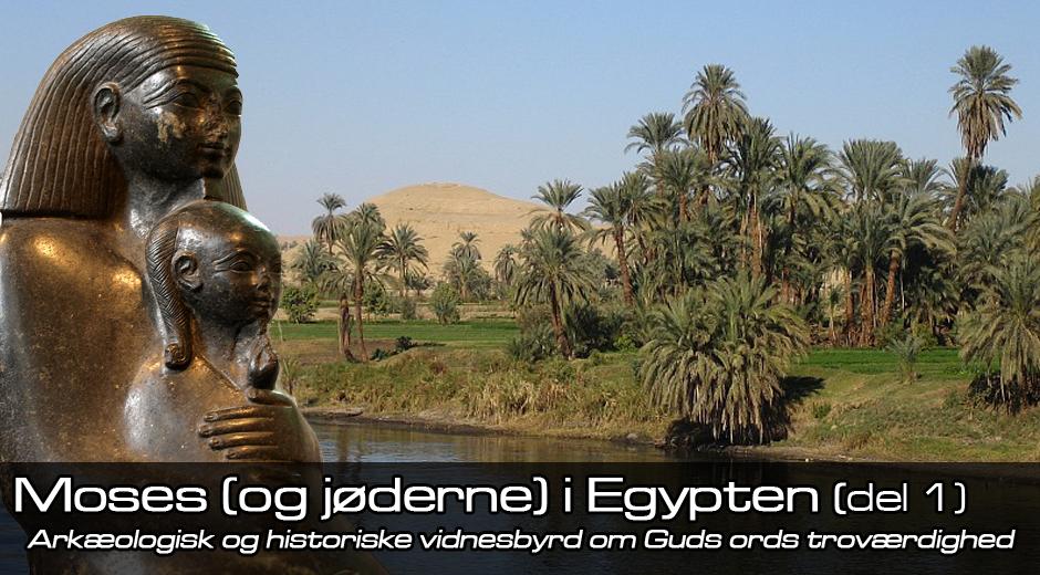 Moses (og jøderne) i Egypten, del 1
