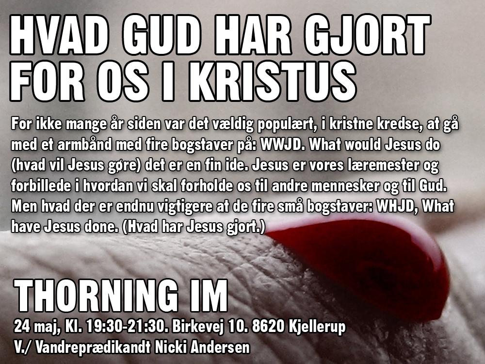 HVAD GUD HAR GJORT FOR OS I KRISTUS @ - Thorning IM | Kjellerup | Danmark